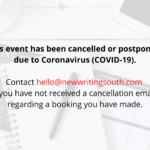This event has been cancelled or postponed due to Coronavirus (COVID-19). Contact hello@newwritingsouth.com if you have not received a cancellation email regarding a booking you have made.